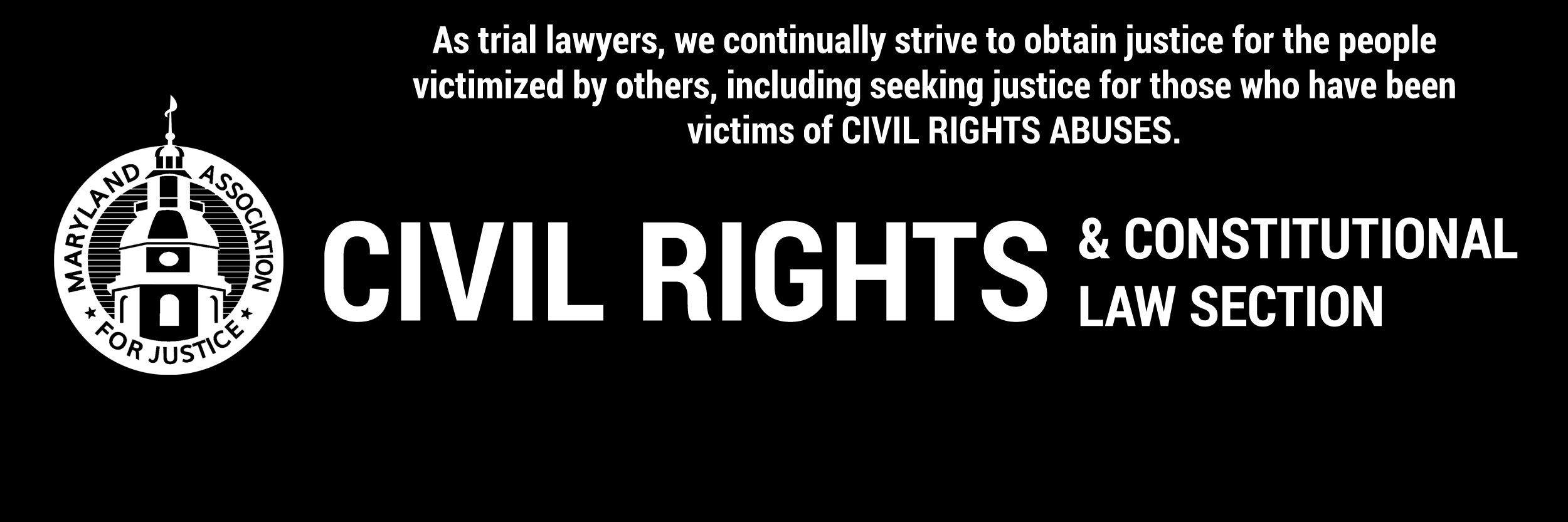 Maryland Association for Justice Civil Rights and Constitutional Law Section